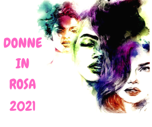DONNE IN ROSA 2021